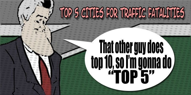 TOP 5 CITIES FOR TRAFFIC FATALITIES